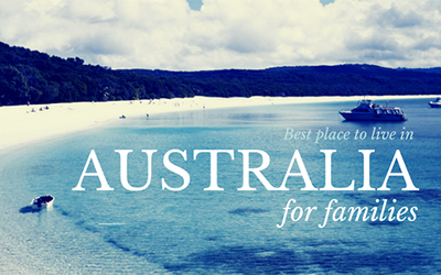 Best place to live in Australia for families